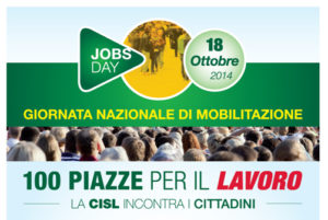 """La Cisl di Lecce domani 14 ottobre 2014 alle ore 9 in Cassa edile a Lecce per discutere sul lavoro minimo di cittadinanza e della manifestazione nazionale """"Jobs Day"""""""