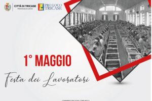 1° MAGGIO 2021, La Festa dei Lavoratori a Tricase